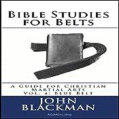 Bible Studies for Belts - Blue Belt: A Guide for Christian Martial Arts, Volume 4 | John Blackman