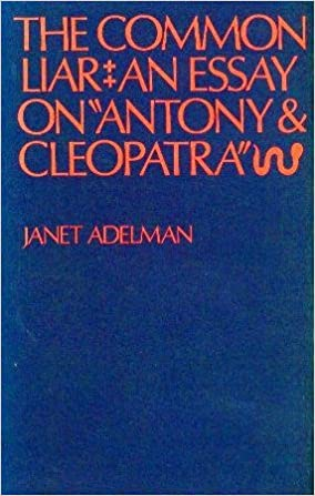 com common liar essay on antony and cleopatra study in  com common liar essay on antony and cleopatra study in english 9780300015829 janet adelman books
