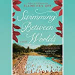 Swimming Between Worlds | Elaine Neil Orr
