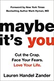 img - for Maybe It's You: Cut the Crap. Face Your Fears. Love Your Life. book / textbook / text book