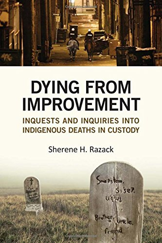 Dying From Improvement  Inquests And Inquiries Into Indigenous Deaths In Custody