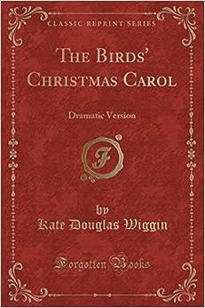 The Birds' Christmas Carol: Dramatic Version (Classic Reprint)