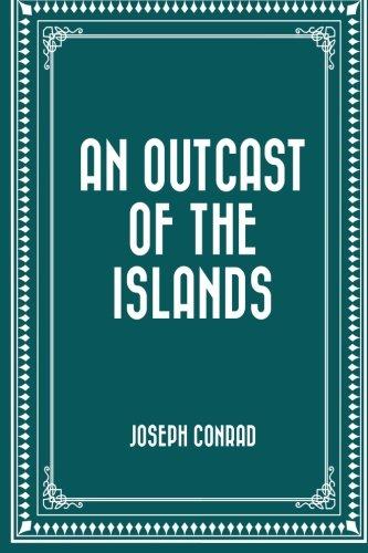 An Outcast of the Islands PDF ePub book