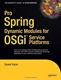 Pro Spring Dynamic Modules for OSGi Service Platforms, Daniel Rubio, 1430216123