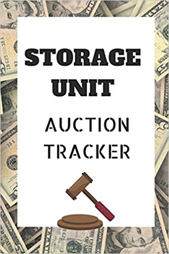Storage Unit Auction Tracker Logbook For Storage Auction Hunters Ebay Sellers Collectors 6 X 9 Inches 200 Pages Notebooks Journals Treasure Hunter 9781090246585 Amazon Com Books