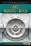 The Art of Passing the Buck, Vol I; Secrets of