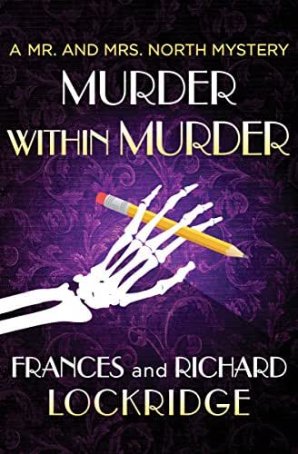 Murder within Murder (The Mr. and Mrs. North Mysteries Book 10)