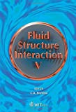 img - for Fluid Structure Interaction V (Wit Transactions on the Built Environment) by S. K. Chakrabarti (2009-05-08) book / textbook / text book