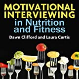 Motivational Interviewing in Nutrition and