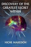 Discovery of the Greatest Secret Within, Niche Makedon, 1434916324