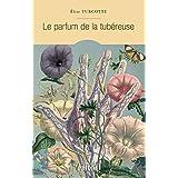 Parfum de la tubéreuse (Le)