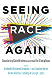 Seeing Race Again: Countering Colorblindness across the Disciplines