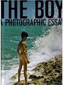 The boy. A photographic essay: Ronald C. Nelson, Editors