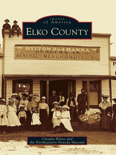 Elko County (Images of America (Arcadia Publishing))