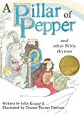 A Pillar of Pepper and Other Bible Rhymes, Ii John Knapp, 091229034X