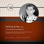 Pat Novak, for Hire, Vol. 1 |  Hollywood 360