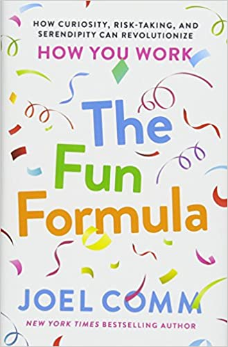 The Fun Formula: How Curiosity, Risk-Taking, and Serendipity Can