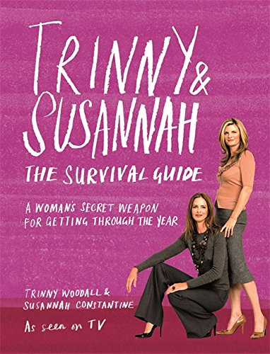 Trinny & Susannah: The Survival Guide - A Woman's Se...
