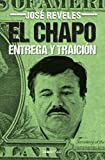 El Chapo: entrega y traición (Best Seller (Debolsillo)) (Spanish Edition)