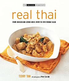 Real Thai: From Chicken and Lemon Grass Curry to Spicy Mango Salad (Small Book of Good Taste) Terry Tan