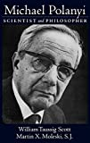 img - for Michael Polanyi: Scientist and Philosopher book / textbook / text book