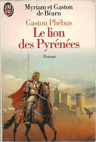 En ligne téléchargement Gaston Phébus, tome 1. Le lion des pyrénées epub, pdf