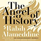 The Angel of History: A Novel Audiobook by Rabih Alameddine Narrated by Alex Hyde White