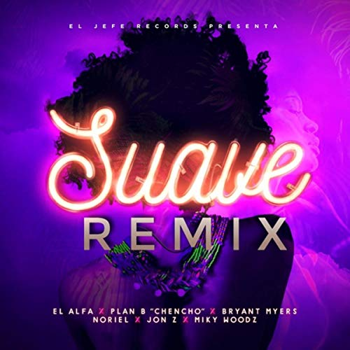 Suave (Remix) [Explicit]