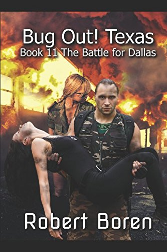 Bug Out! Texas Book 11: The Battle for Dallas PDF