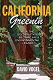 university press - California Greenin': How the Golden State Became an Environmental Leader (Princeton Studies in American Politics: Historical, International, and Comparative Perspectives)