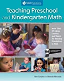 Teaching Preschool and Kindergarten Math: More Than 175 Ideas, Lessons, and Videos for Building Foundations in Math, A Multimedia Professional Learning Resource 1st edition by Carlyle, Ann, Mercado, Brenda (2012) Paperback