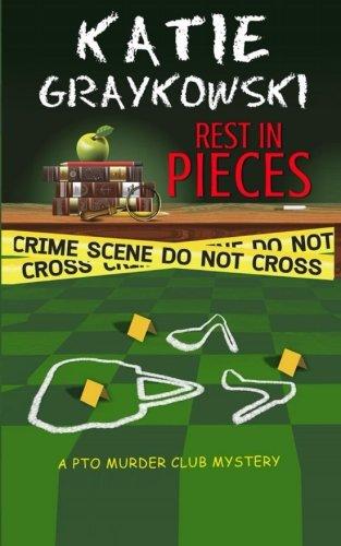 Rest in Pieces (PTO Murder Club Mystery) (Volume 1) pdf epub