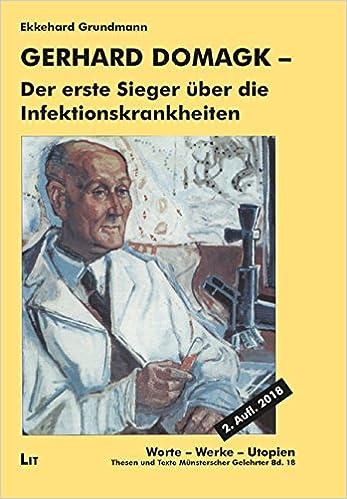 Gerhard Domagk - der erste Sieger über die Infektionskrankheiten: Amazon.es: Ekkehard Grundmann: Libros en idiomas extranjeros