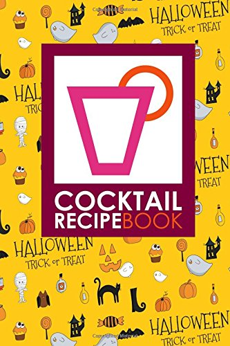 Cocktail Recipe Book: Blank Cocktail Recipes Organizer for Aspiring & Experienced Mixologists & Home Bartenders, Mixed Drink Recipe Journal, Cute Halloween Cover (Cocktail Recipe Books) (Volume -