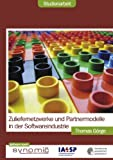 Zuliefernetzwerke und Partnermodelle in der Softwareindustrie, G&ouml and Thomas rge, 3839165121