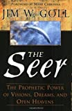 the seer jim goll - The Seer: The Prophetic Power Of Visions, Dreams, And Open Heavens by Goll, Jim W. (2013) Paperback