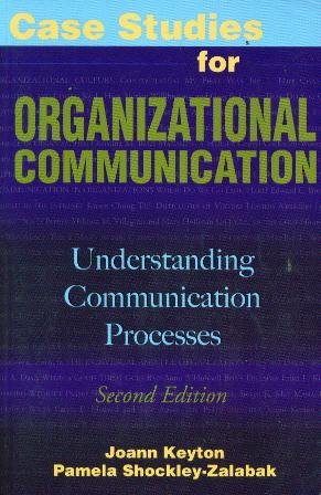 Case Studies for Organizational Communication: Understanding Communication Processes by Oxford University Press