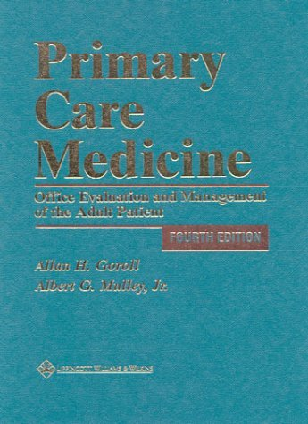 By Allan H. Goroll - Primary Care Medicine: Office Evaluation and Management of the Adult Patient: 4th (fourth) Edition