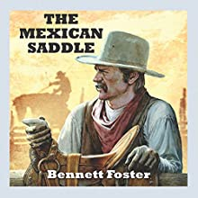 The Mexican Saddle Audiobook by Bennett Foster Narrated by Jeff Harding