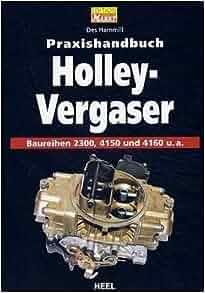 Praxishandbuch Holley-Vergaser: Des Hammill: 9783898802109: Amazon.com