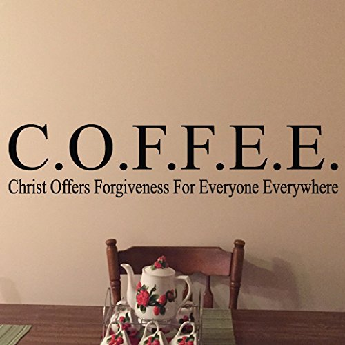 COFFEE Christ Offers Forgiveness For Everyone Everywhere Vinyl Wall Decal By Wild Eyes Signs Kitchen