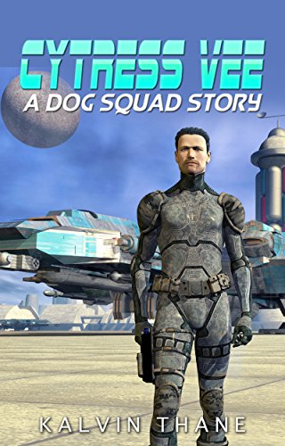 Book: Cytress Vee - A Dog Squad Story by Kalvin Thane