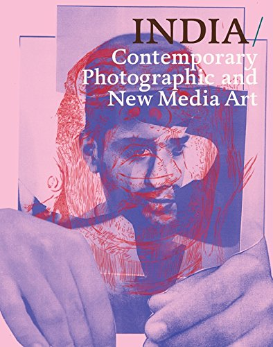INDIA: Contemporary Photographic ad New Media Art