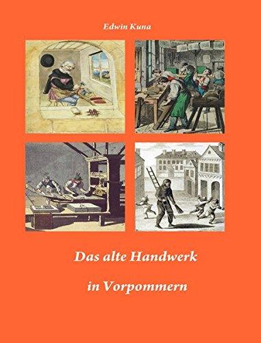 Das alte Handwerk in Vorpommern: Amazon.es: Kuna, Edwin: Libros en ...