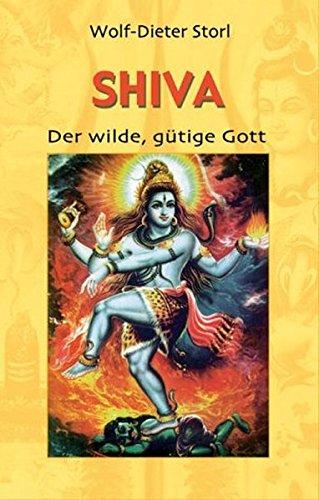 Shiva: Der wilde, gütige Gott