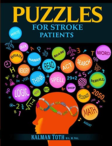 (Puzzles for Stroke Patients: Rebuild Language, Math & Logic Skills to Live a More Fulfilling Life Post-Stroke)