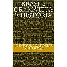 BRASIL: GRAMÁTICA E HISTÓRIA (Portuguese Edition)