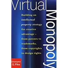 Virtual Monopoly: Building an Intellectual Property Strategy for Creative Advantage