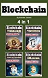Blockchain: Ultimate Guide to Blockchain and Bitcoin Programming Development 4 in 1