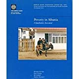 Poverty in Albania : A Qualitative Assessment, De Soto, Hermine G. and Gordon, Peter, 0821351095